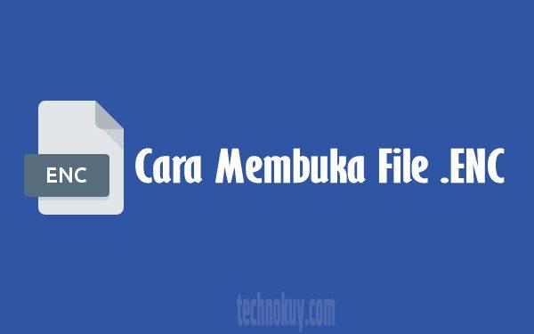Cara-Membuka-File-ENC