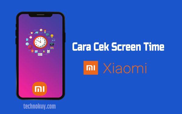Cara Melihat Screen Time Xiaomi