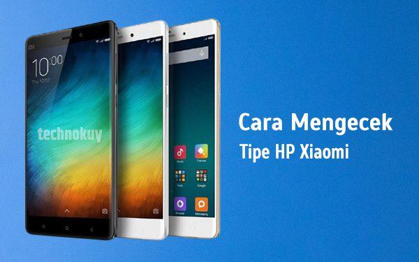 Cara Mengecek Tipe HP Xiaomi